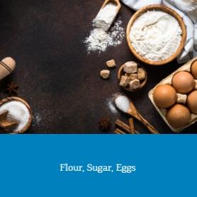 Flour Sugar Eggs